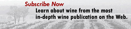 Subscribe Now and learn about wine from the most in-depth wine publication on the Web.
